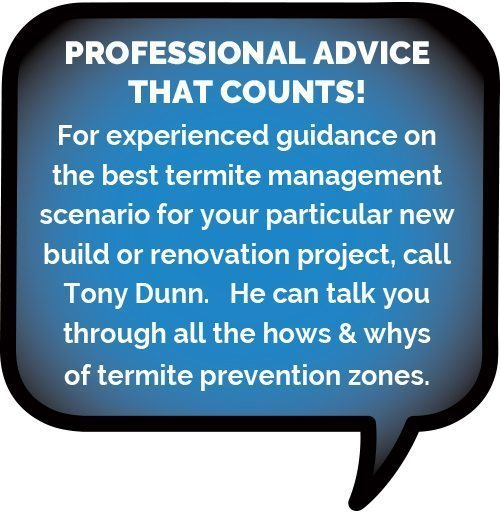 Call Tony Dunn for Pre-construction Termite Management Advice
